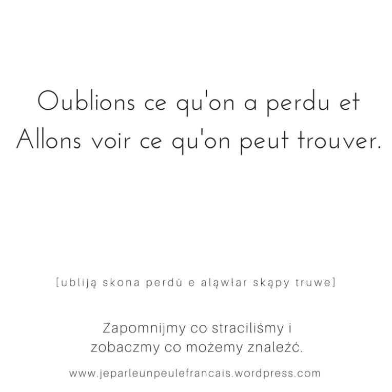 zapomnijmy co straciliśmy i zobaczmy co mozemy znaleźć, ładne słowa po francusku jolis mots french