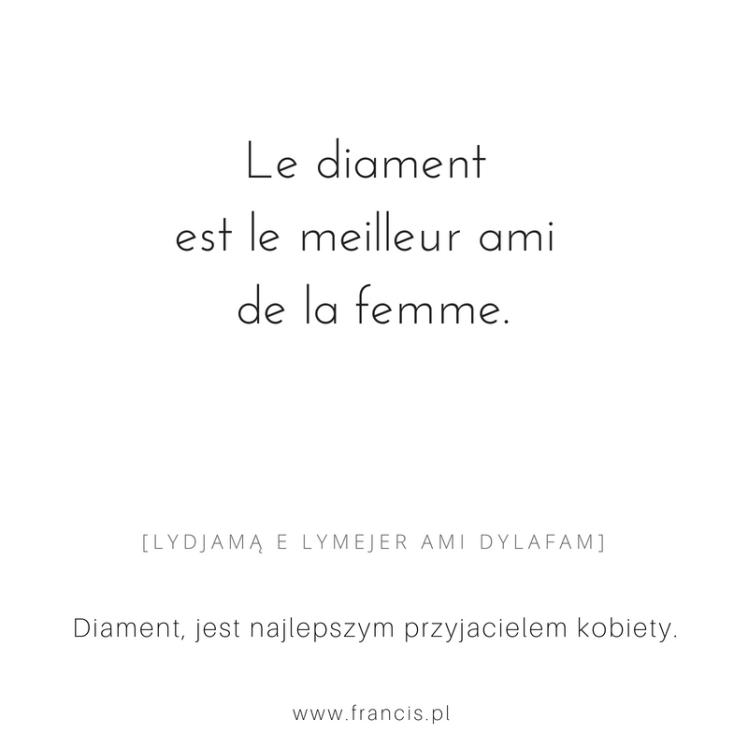 Le diament est le meilleur ami de la femme.